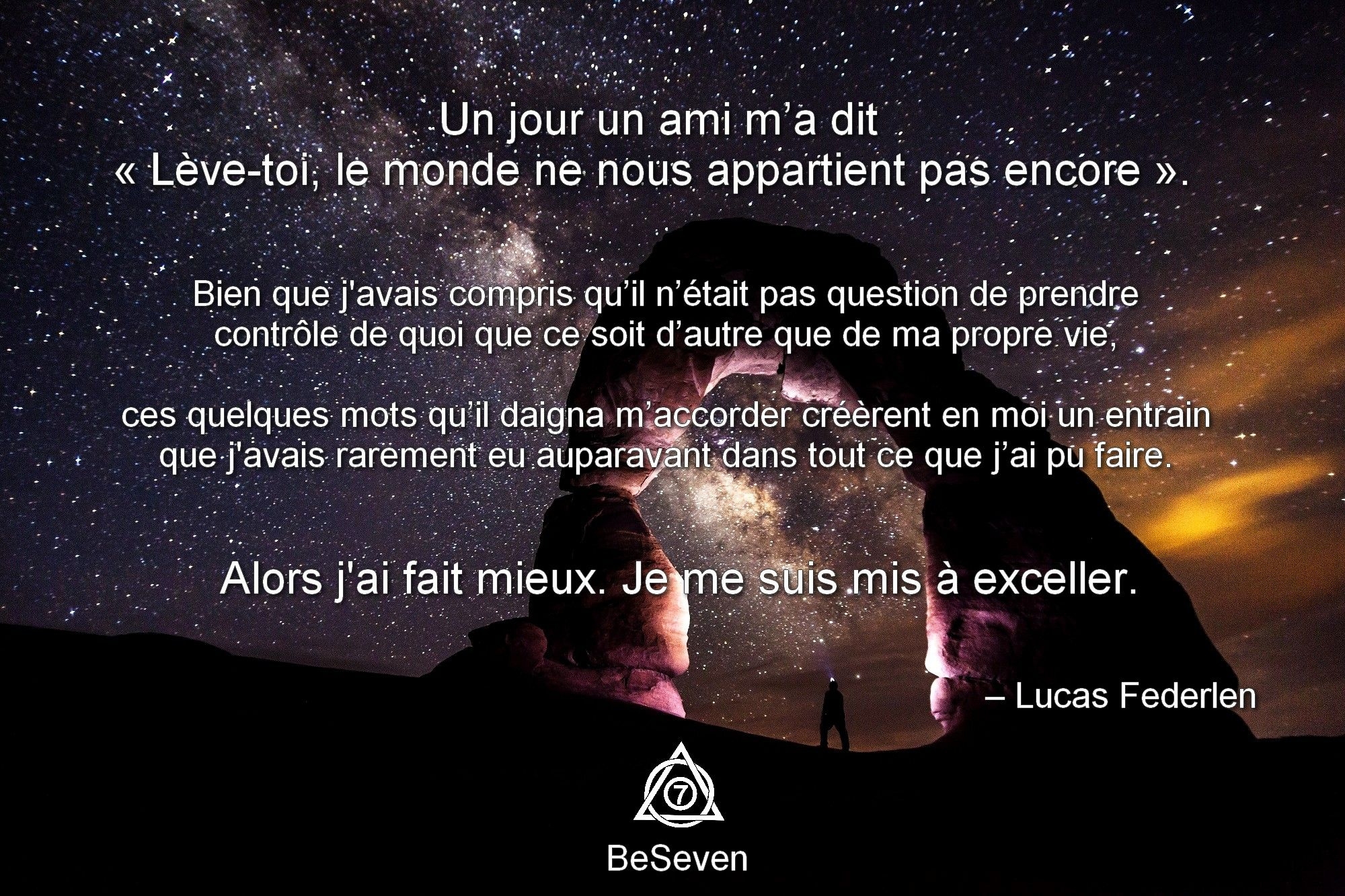 Citation de Lucas Federlen qui illustra parfaitement la philosophie de BeSeven